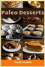 Paleo Desserts - Sourabh Aryabhatta