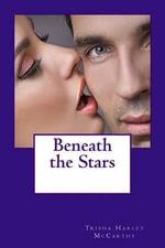 Beneath the Stars - Trisha Harley McCarthy