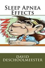 Sleep Apnea Effects - MR David W Deschoolmeester