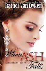 When Ash Falls - Rachel Van Dyken