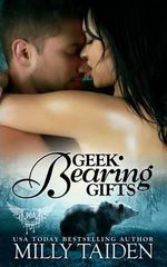 Geek Bearing Gifts (Bbw Paranormal Shape Shifter Romance) : A Bbw in Search of Love + a Sexy Shifter Who Secretly Loved Her = Smokin' Roaring Romance - Milly Taiden