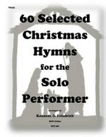 60 Selected Christmas Hymns for the Solo Performer-Viola - Kenneth D Friedrich