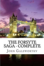 The Forsyte Saga - Complete - John Galsworthy, Sir