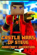 Castle Wars of Steve : Minecraft Adventure: A Breathtaking Minecraft Adventure Story Book. the Hunger Games Series - Survival Games. the Masterpiece for All Minecraft Fans! - Steve De Blanc