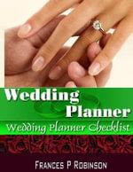 Wedding Planner : Wedding Planner Checklist - Frances P Robinson
