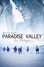 Paradise Valley : La Trilogia - Patrizia Ines Roggero
