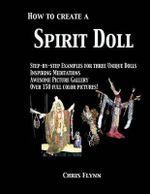 How to Create a Spirit Doll - Chris Flynn