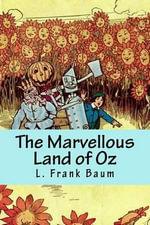 The Marvellous Land of Oz - L Frank Baum