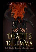 Death's Dilemma - Candice Marie Burnett