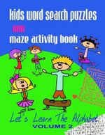 Kids Word Search Puzzles and Maze Activity Book Vol.2 : Let's Learn the Alphabet - Info Ebooks Online