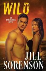 Wild : An Aftershock Novel - Jill Sorenson