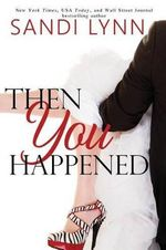 Then You Happened - Sand Lynn