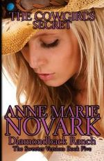 The Cowgirl's Secret : The Sweeter Version - Anne Marie Novark