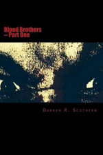 Blood Brothers : Part One - Darren R Scothern