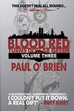 Blood Red Turns Dollar Green Volume 3 - Paul O'Brien