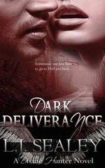 Dark Deliverance : Divine Hunter - L J Sealey