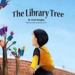 The Library Tree : A Mythology - Scott Douglas