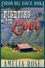Fighting for Love : Contemporary Cowboy Romance - Amelia Rose