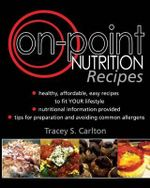 On-Point Nutrition Recipes - Tracey S Carlton