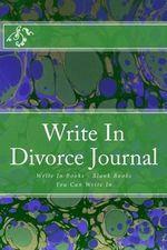 Write in Divorce Journal : Write in Books - Blank Books You Can Write in - H Barnett