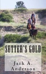 Sutter's Gold - Jack a Anderson