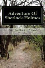 Adventure of Sherlock Holmes - Sir Arthur Conan Doyle