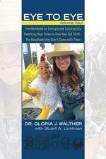 Eye to Eye Volume 4 - Dr Gloria J Walther