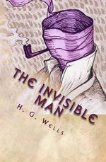 The Invisible Man - H G Wells