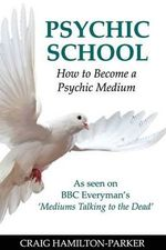 Psychic School - How to Become a Psychic Medium - Craig Hamilton-Parker