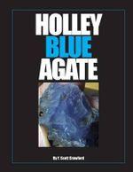 Holley Blue Agate - F Scott Crawford