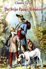 Swiss Family Robinson : Revised Edition of Original Version - Johann David Wyss