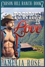 Trusting in Love : Contemporary Cowboy Romance - Amelia Rose