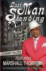 Last Man Standing : Legendary Chi-Lites - Featuring Marshall Thompson - Marshall Thompson