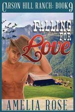 Falling for Love : Contemporary Cowboy Romance - Amelia Rose