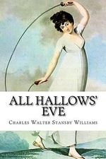 All Hallows' Eve - Charles Walter Stansby Williams