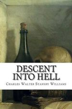 Descent Into Hell - Charles Walter Stansby Williams