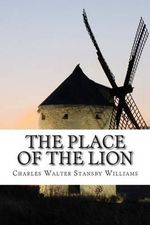 The Place of the Lion - Charles Walter Stansby Williams