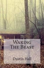 Waking the Beast - Dustin Russell Hall