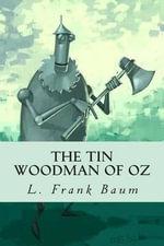 The Tin Woodman of Oz - L Frank Baum