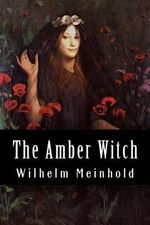 The Amber Witch - Wilhelm Meinhold