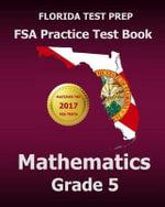 Florida Test Prep FSA Practice Test Book Mathematics Grade 5 : Includes Two Full-Length Practice Tests - Test Master Press Florida