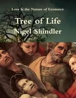 Tree of Life : Love Is the Nature of Existence - Nigel Shindler Ph D