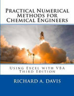 Practical Numerical Methods for Chemical Engineers : Using Excel with VBA, 3rd Edition - Richard a Davis