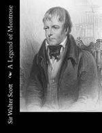 A Legend of Montrose - Sir Walter Scott
