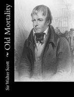 Old Mortality - Sir Walter Scott