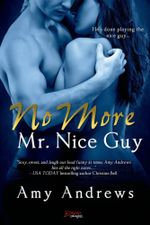 No More Mr. Nice Guy - Amy Andrews