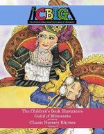 The Children's Book Illustrators Guild of Minnesota Presents Classic Nursery Rhymes Volume 2 - Mother Goose