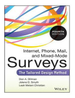 Internet, Phone, Mail, and Mixed-Mode Surveys : The Tailored Design Method - Don a Dillman