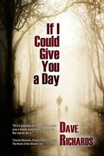 If I Could Give You a Day - Dave Richards