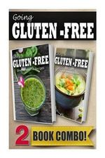 Gluten-Free Green Smoothie Recipes and Recipes for Auto-Immune Diseases : 2 Book Combo - Tamara Paul